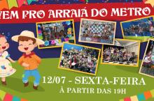 ARRAIÁ DO METRÔ